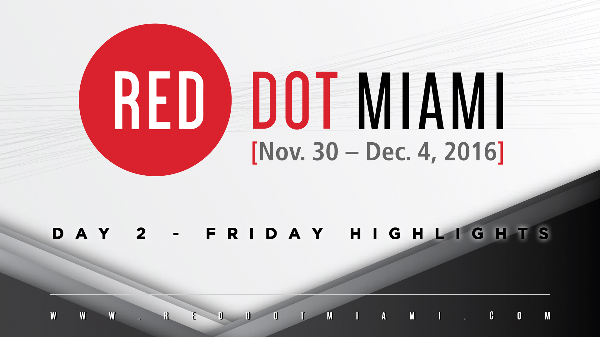 Red Dot Miami 2016 Friday Highlights