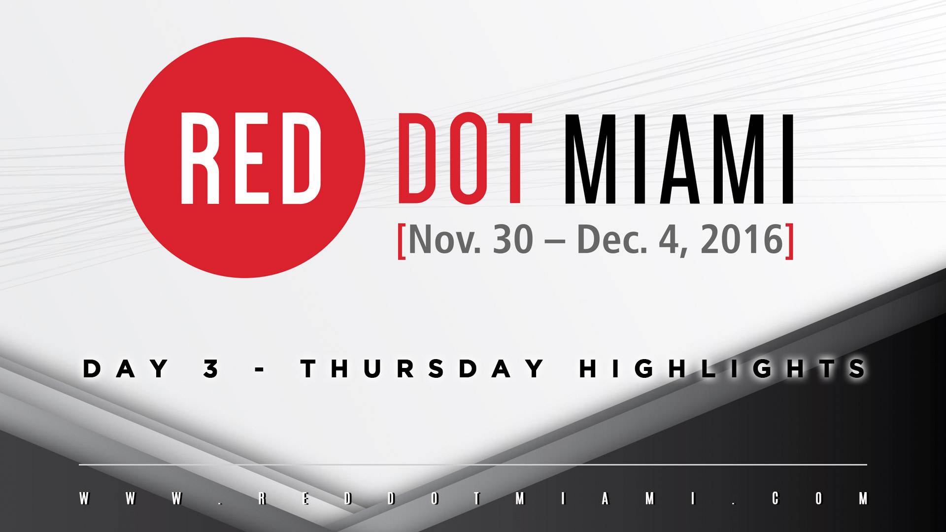 Red Dot Miami 2016 - Thursday Highlights